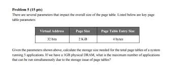 Page Table Entry There Are Several Parameters That Impact The Overa Chegg Com