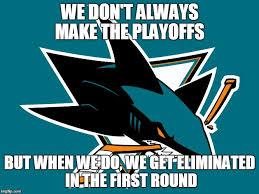San Jose Sharks Meme - image tagged in san jose sharks logo imgflip