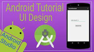 android studio ui design tutorial pdf android tutorial 5 ui design in android studio youtube
