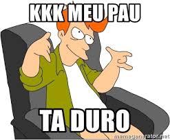 Fry Meme Maker - kkk meu pau ta duro futurama fry meme generator