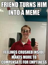 Makes Memes - sits in physics makes memes wannabe hipster ginger quickmeme