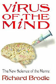 Virus Of The Mind The New Science Of The Meme - virus of the mind
