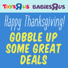 toys r us babies r us thanksgiving sale is live blackfriday