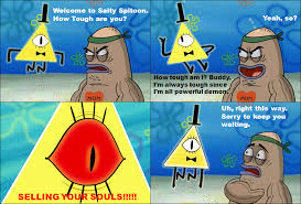 Tough Spongebob Meme - bill cipher visit salty spitoon by disneydude 94 on deviantart