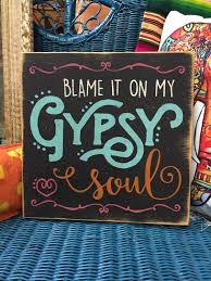 blame it on my gypsy soul boho decor hand painted distressed