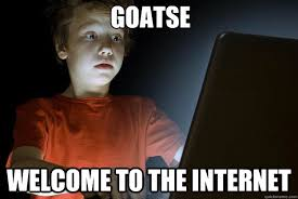 Goatse Meme - goatse welcome to the internet scared first day on the internet