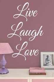Live Love Laugh Home Decor 45 Best Live Love Laugh Images On Pinterest Live Laugh Love
