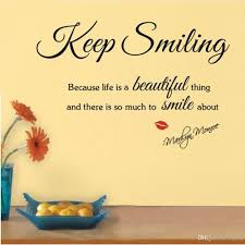 friendship quotes kindergarten keep smiling because life a beautiful thing marilyn monroe u0027s