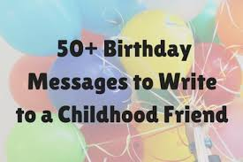 What To Say On 50th Birthday Card 50 Best Birthday Messages For Childhood Friends Holidappy