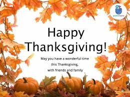 happy thanksgiving may you a wonderful time this thanksgiving