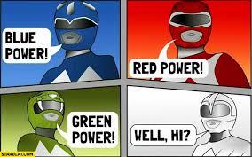 Black Power Ranger Meme - blue power red power green power well hi white power ranger