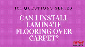 can i install laminate flooring carpet