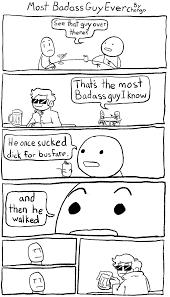 Sucking Dick Meme - most badass guy ever imgur