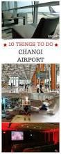 Changi Airport Floor Plan The 25 Best Singapore Changi Airport Ideas On Pinterest