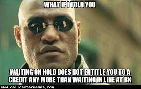 Credit Meme - no entitlement to credit call center memes