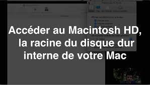 afficher disque dur bureau mac accéder au macintosh hd la racine du disque dur interne de votre