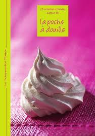 poche cuisine douille 25 recettes autour de la poche a douille by jean louis ducrocq issuu