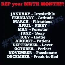 Flirtatious Memes - rep your birtr monthe january irresistible february attitude march
