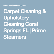 carpet cleaning upholstery cleaning coral springs fl prime