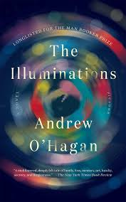 the illuminations a novel andrew o u0027hagan 9781250094681 amazon