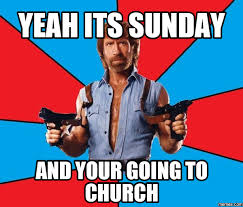 Its Sunday Meme - yeah its sunday and your going to church memes com memes
