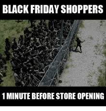 Black Friday Meme - black friday shoppers 1minutebeforestoreopening black friday meme