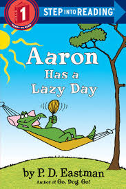 by p d aaron has a lazy day by p d eastman penguinrandomhouse