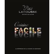 livre de cuisine facile le petit larousse cuisine facile achat vente livre larousse