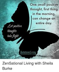 Positive Thinking Meme - one small positive thought first thing in the morning can change an