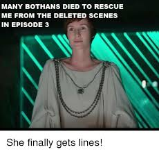 Many Bothans Died Meme - many bothans died to rescue me from the deleted scenes in episode 3