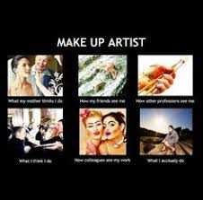 Makeup Artist Memes - oh i am one strong woman then and so are the rest of my