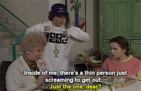 Ab Fab Meme - ab fab quotes 21 of the funniest absolutely fabulous quotes of