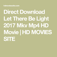 let there be light movie website direct download let there be light 2017 mkv mp4 hd movie hd movies
