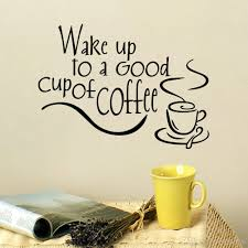 Cheap Online Shopping For Home Decor Wake Up To A Good Cup Of Coffee Decor Vinyl Wall Decal Quote