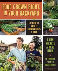 food grown right in your backyard a beginner u0027s guide to growing