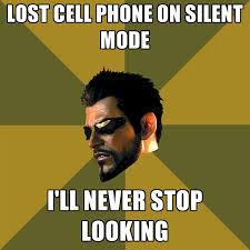 Lost Phone Meme - lost cell phone on silent mode i ll never stop looking create meme