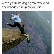 Funny Weekend Meme - goodbye weekend hello monday funny meme dump album on imgur