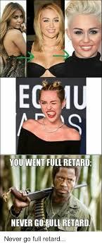 Never Go Full Retard Meme - 25 best memes about never go full retard never go full