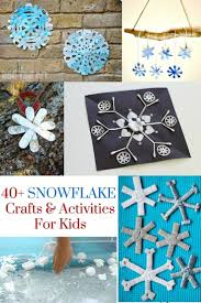 40 snowflake crafts and activities for kids snowflakes crafts