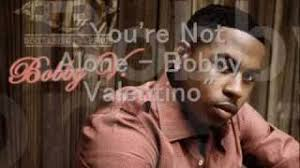 you re not alone bobby valentino