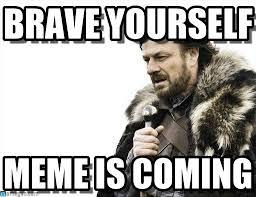 Brace Yourselves Meme - school captain speech