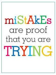mistakes are proof that you are trying quotes
