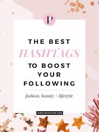 Home Design Hashtags Instagram by Best Hashtags To Boost Your Instagram Likes And Followers