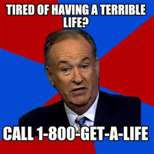 Get A Life Meme - meme creator tired of having a terrible life call 1 800 get a