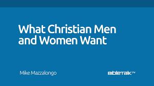 what christian men and women want bibletalk tv