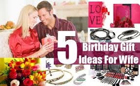 wife gift ideas birthday gift ideas for wife best birthday gift ideas for your