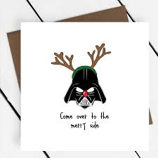 wars christmas card come to the merry side wars christmas card pinteres