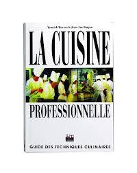 livre cuisine professionnelle la cuisine professionnelle