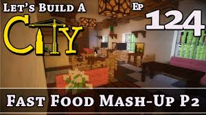 how to build a city minecraft fast food mash up p2 e124
