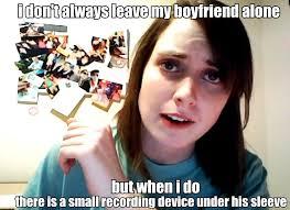Psycho Girlfriend Meme - overly attached girlfriend